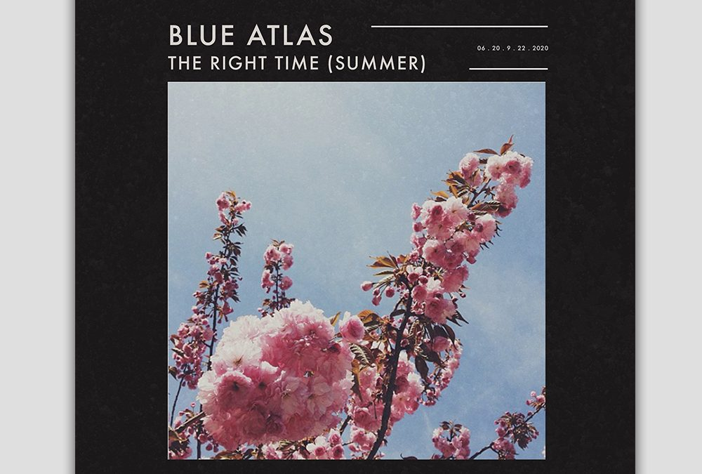 Blue Atlas / The Right Time (Summer)